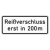 Zusatzzeichen 1005.30 Reißverschluss erst in ... m